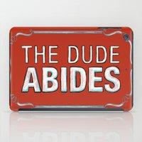 big lebowski iPad Cases featuring BIG LEBOWSKI- The Dude Abides by Michelle Eatough