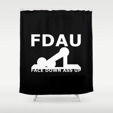FDAU - Face Down Ass Up Shower Curtain