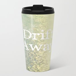 Drift Away  Metal Travel Mug