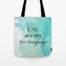 Oils Are My Love Language Blue Watercolor Tote Bag