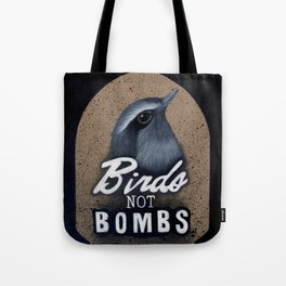 Birds not Bombs Tote Bag