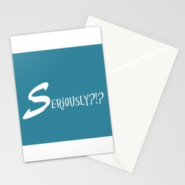 Seriously?!? Stationery Cards