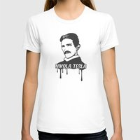 tesla T-shirts featuring Nikola Tesla  by badbugs_art