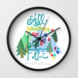 All Good Things are Wild & Free Wall Clock
