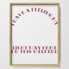 """""""I Have A Feeling My Check Liver Light May Come On This Weekend"""" funny and cute tee design for you!  Serving Tray"""