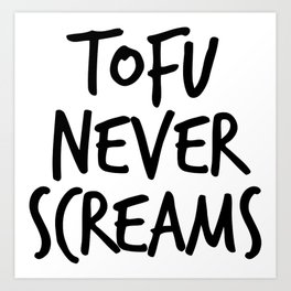 TOTU NEVER SCREAMS Art Print