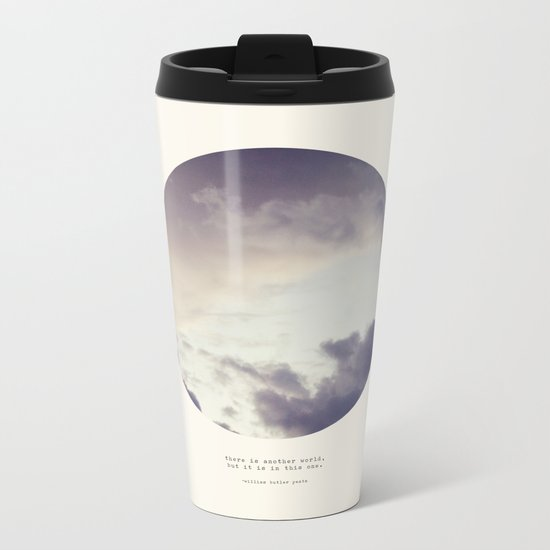 There Is Another World Metal Travel Mug