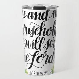 Serve the Lord - Joshua 24:15 Travel Mug