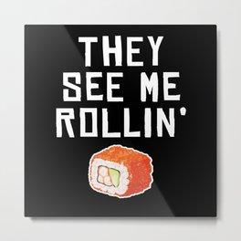 They See Me Rollin Japan Metal Print