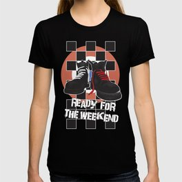 ready for the weekend T-shirt