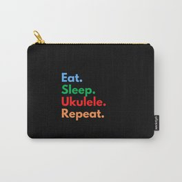 Eat. Sleep. Ukulele. Repeat. Carry-All Pouch