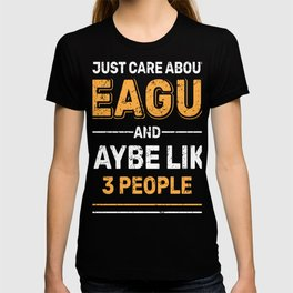 """""""I Just Care About League and Maybe Like 3 People"""" T-shirt Design For Your Company Organization T-shirt"""
