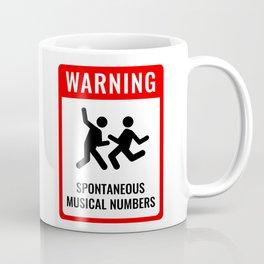 WARNING: Spontaneous Musical Numbers Coffee Mug