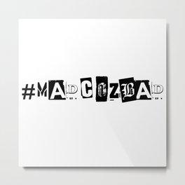 #madcozbad Metal Print