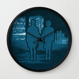 You met me at a very strange time in my life. Wall Clock