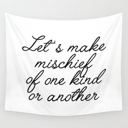 let's make mischief Wall Tapestry