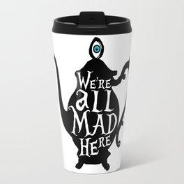 """We're all MAD here"" - Alice in Wonderland - Teapot Travel Mug"