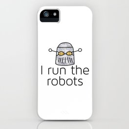 I Run The Robots Mechanist Tech Overlord iPhone Case