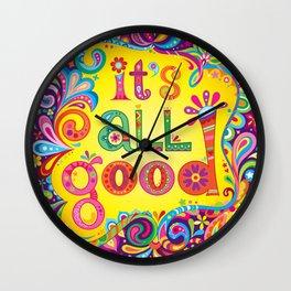 It's all good Wall Clock