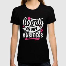 Beauty Is My Business Pretty Makeup T-shirt
