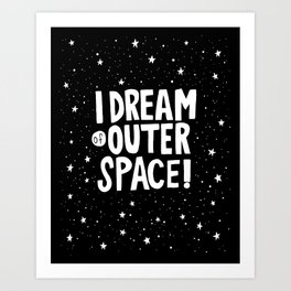 I Dream of Outer Space Art Print