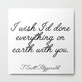 I wish I'd done everything Metal Print