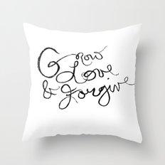 Grow, Love & Forgive Throw Pillow
