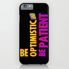 Be optimistic. Be patient. A PSA for stressed creatives iPhone 6s Slim Case