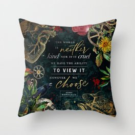 Neither kind nor cruel Throw Pillow