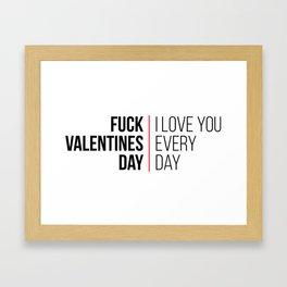 Fuck valentines day! Framed Art Print