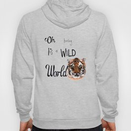 Oh Baby It's a Wild World Hoody