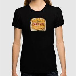 Spread Positivity - Peanut Butter and Jelly on Toast T-shirt