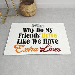 Crazy Friends Drive Like Mad Funny Extra Lives Yolo Meme Rug