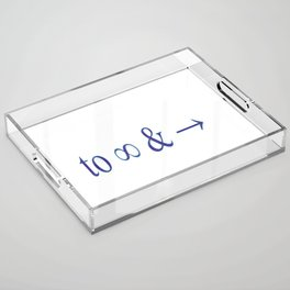 To infinity and beyond Acrylic Tray