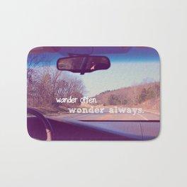 wander often. wonder always. Bath Mat