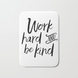 PRINTABLE Art, Work Hard And Be Kind,Motivational Quote,Work Hard Play Hard,Office Sign,Workout Quot Bath Mat