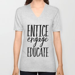 Entice Engage Educate Unisex V-Neck