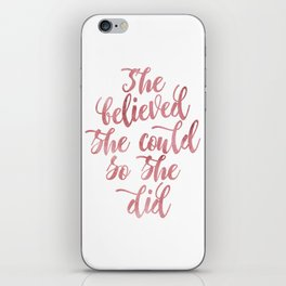 She believed she could so she did Rose Watercolor iPhone Skin