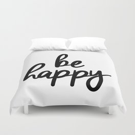 Be Happy black and white monochrome typography poster design bedroom wall art home decor Duvet Cover