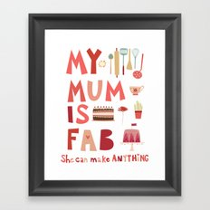 My Mum is Fab Framed Art Print