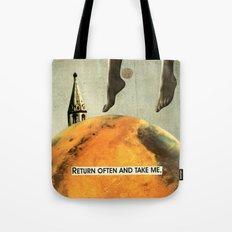 return often and take me Tote Bag