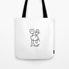 it Gud? Tote Bag