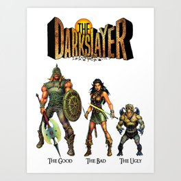 The Darkslayer - The Good, The Bad & the Ugly (Jarla, Farc, Eep) Art Print