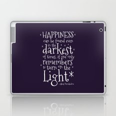 HAPPINESS CAN BE FOUND EVEN IN THE DARKEST OF TIMES - DUMBLEDORE QUOTE Laptop & iPad Skin