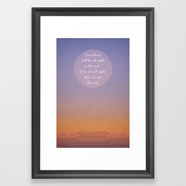 Everything will be all right in the end... Framed Art Print