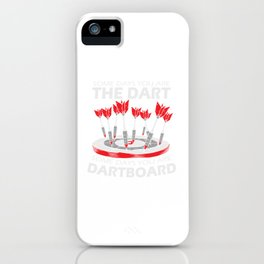 Darts Some Days You Are The Dart Player iPhone Case