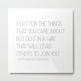 Fight for the things - Ruth Metal Print