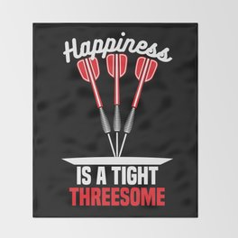 Happiness is a Tight Threesome | Darts Throw Blanket