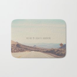 you are my greatest adventure ... Bath Mat