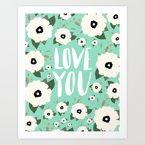 Love you Floral - Turquoise Art Print
